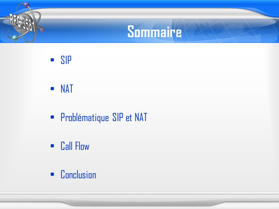 Sommaire SIP NAT Problématique SIP et NAT Call Flow Conclusion