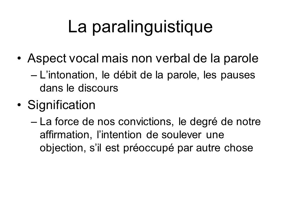 La paralinguistique Aspect vocal mais non verbal de la parole