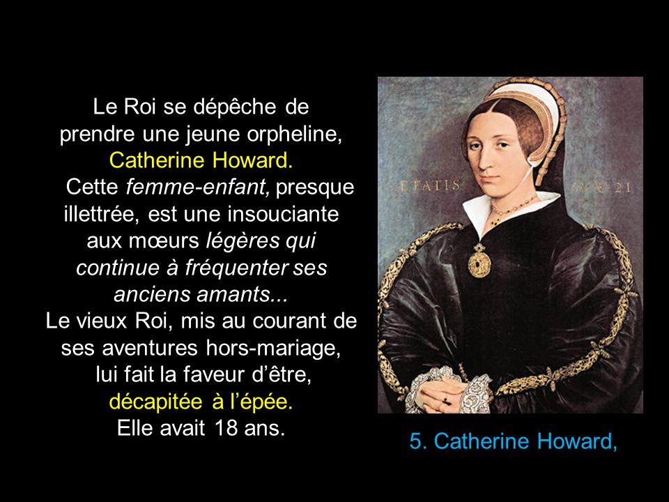 prendre une jeune orpheline, Catherine Howard.