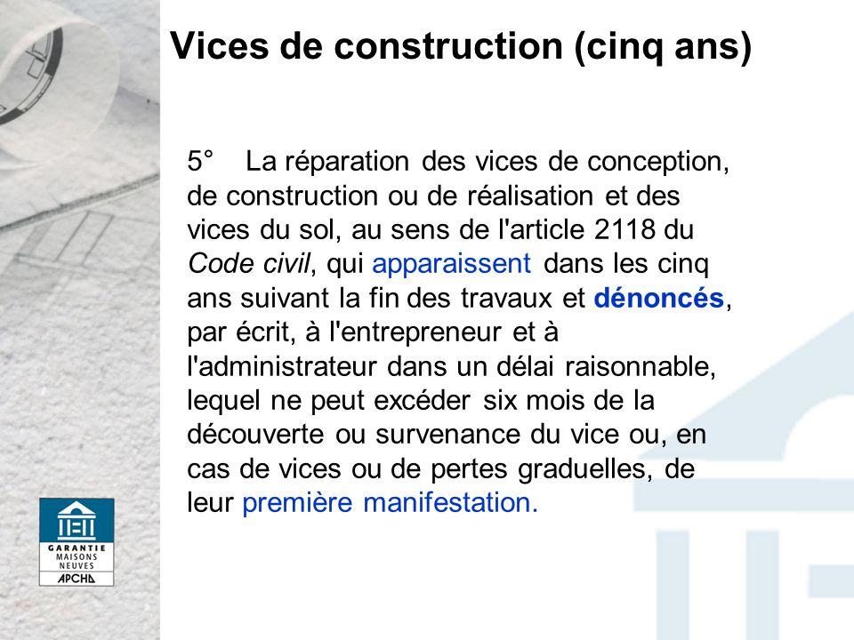 Vices de construction (cinq ans)
