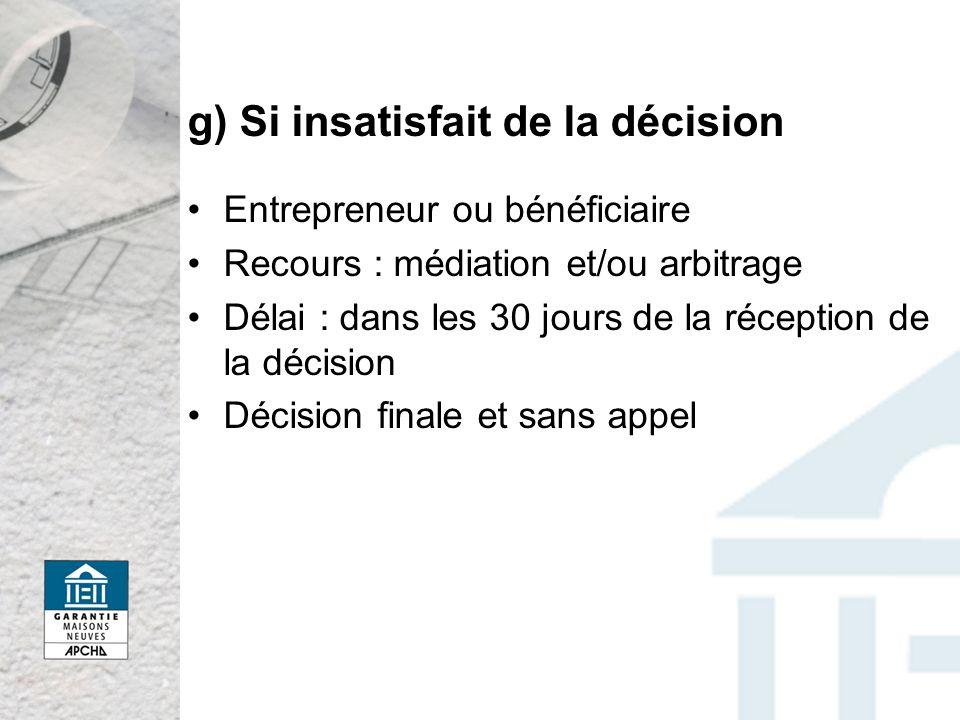 g) Si insatisfait de la décision