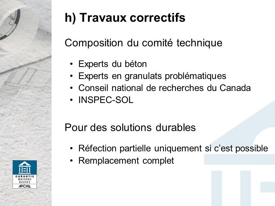 h) Travaux correctifs Composition du comité technique