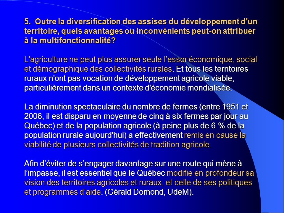 5. Outre la diversification des assises du développement d un territoire, quels avantages ou inconvénients peut-on attribuer à la multifonctionnalité.
