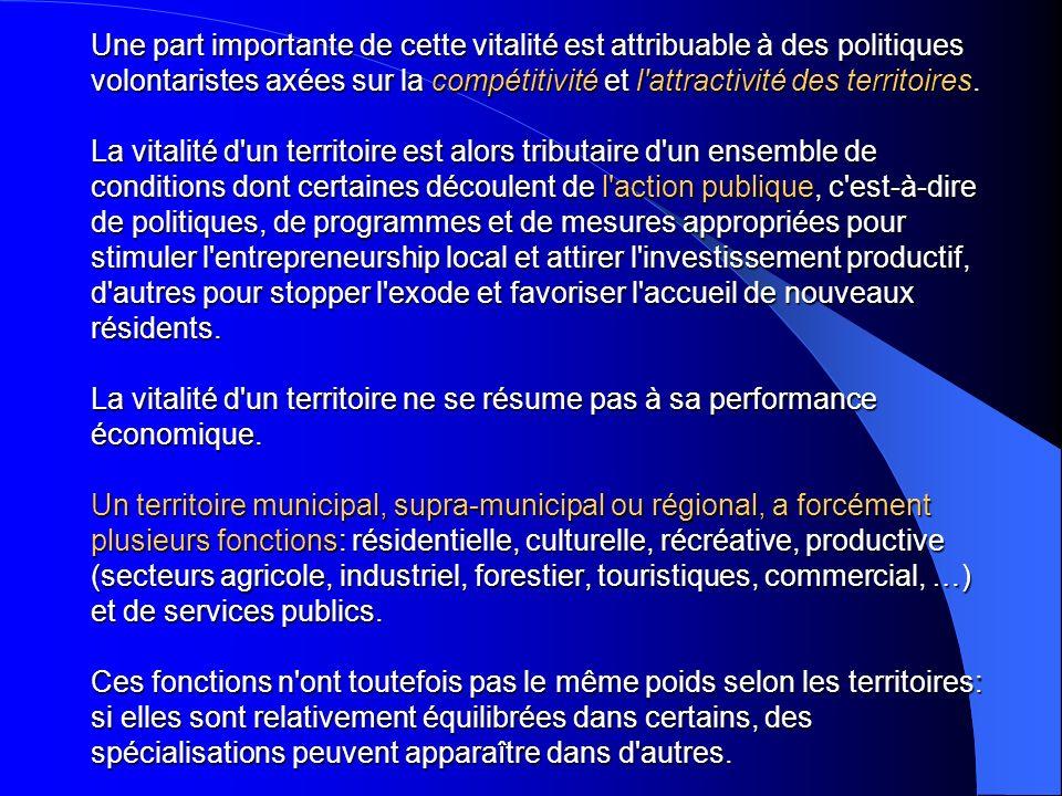 Une part importante de cette vitalité est attribuable à des politiques volontaristes axées sur la compétitivité et l attractivité des territoires.