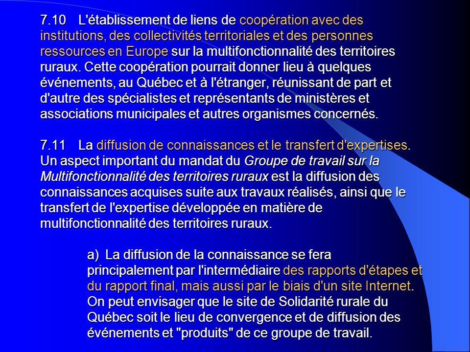 7.10 L établissement de liens de coopération avec des institutions, des collectivités territoriales et des personnes ressources en Europe sur la multifonctionnalité des territoires ruraux.