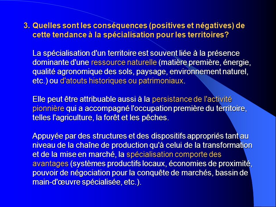 Quelles sont les conséquences (positives et négatives) de cette tendance à la spécialisation pour les territoires.