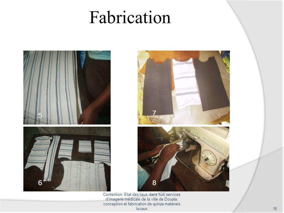 Fabrication 7. 5. 6. 8.