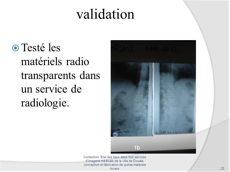 validation Testé les matériels radio transparents dans un service de radiologie. 1b.