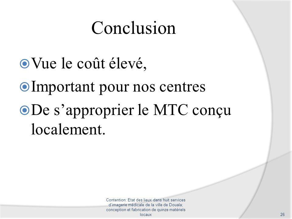 Conclusion Vue le coût élevé, Important pour nos centres