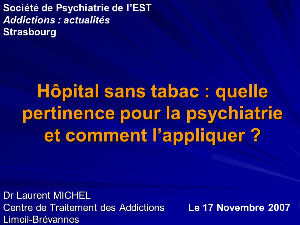 Dr Laurent MICHEL Centre de Traitement des Addictions Limeil-Brévannes