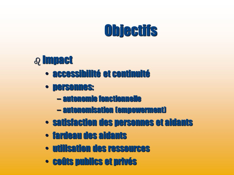 Objectifs Impact accessibilité et continuité personnes: