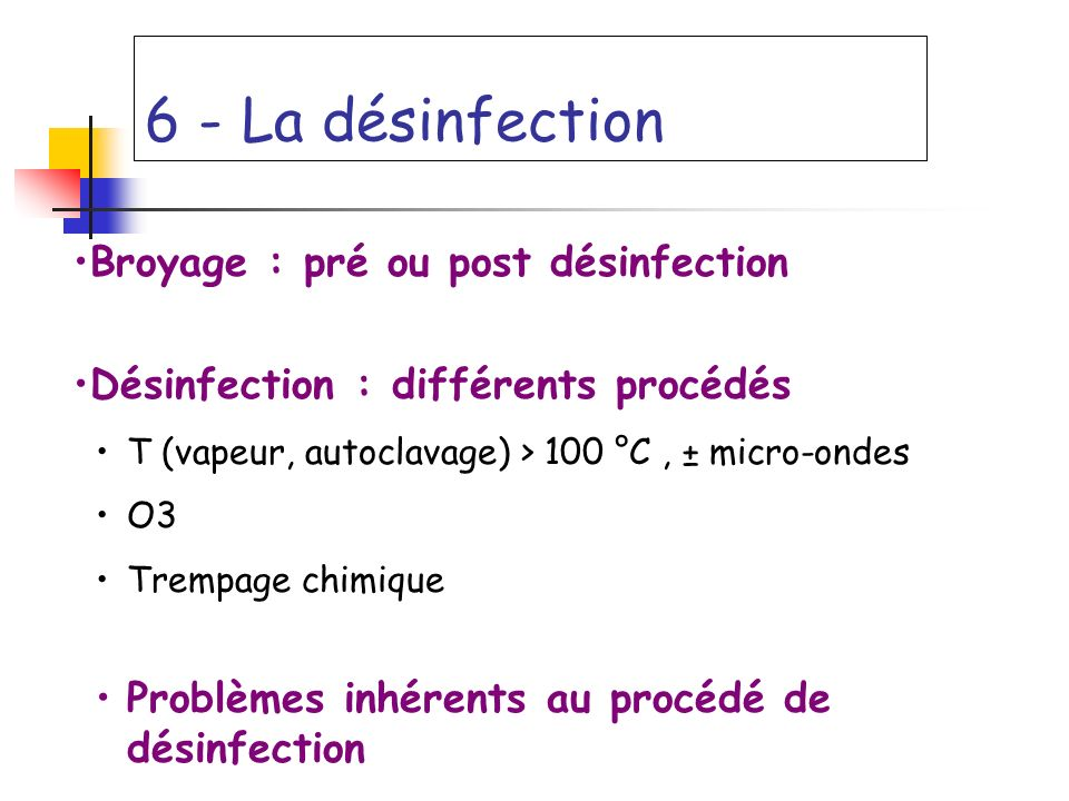 6 - La désinfection Broyage : pré ou post désinfection