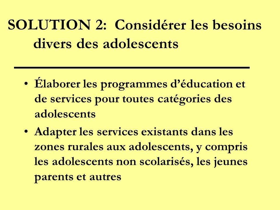 SOLUTION 2: Considérer les besoins divers des adolescents
