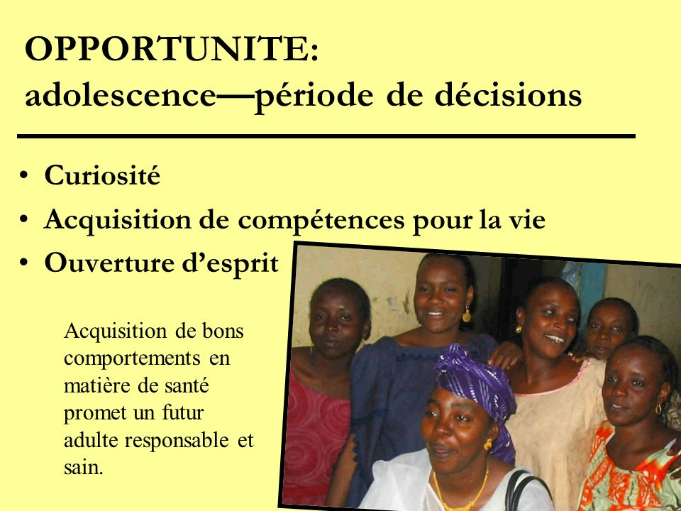 OPPORTUNITE: adolescence—période de décisions