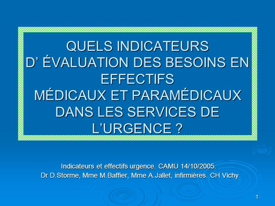 QUELS INDICATEURS D' ÉVALUATION DES BESOINS EN EFFECTIFS MÉDICAUX ET PARAMÉDICAUX DANS LES SERVICES DE L'URGENCE