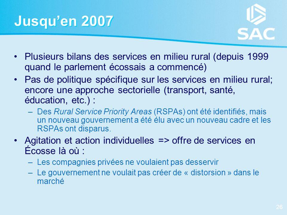 Jusqu'en 2007 Plusieurs bilans des services en milieu rural (depuis 1999 quand le parlement écossais a commencé)