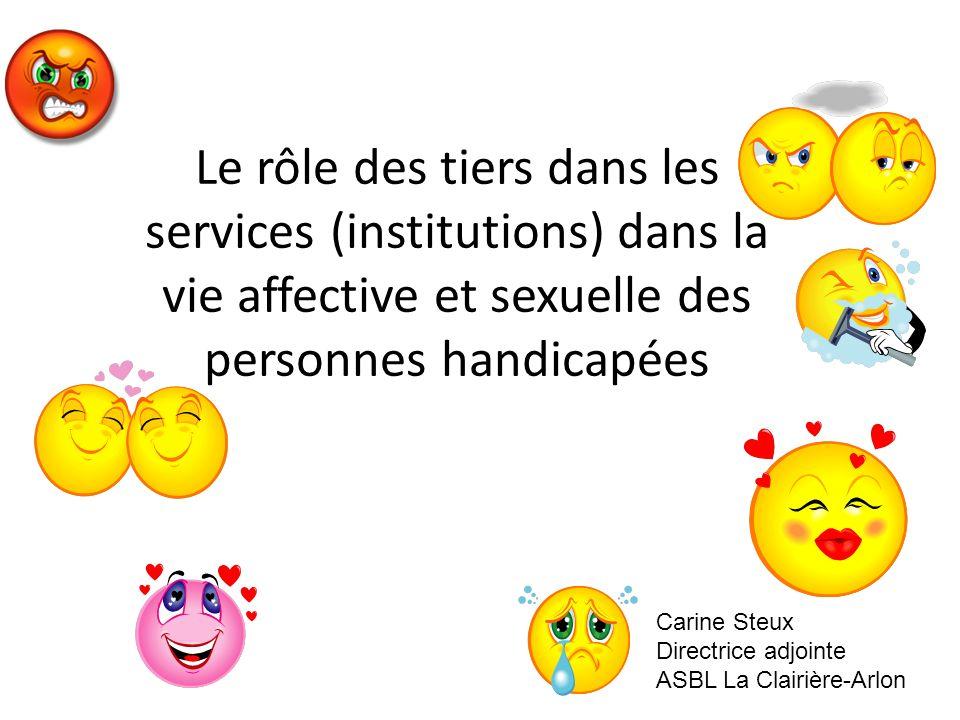 Le rôle des tiers dans les services (institutions) dans la vie affective et sexuelle des personnes handicapées