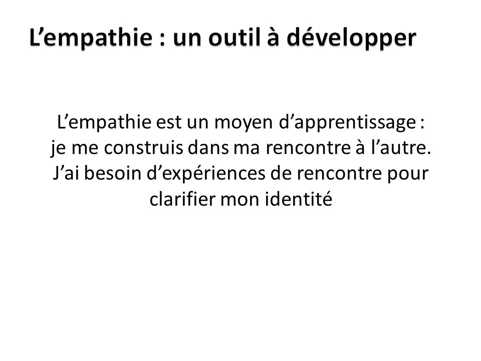 L'empathie : un outil à développer