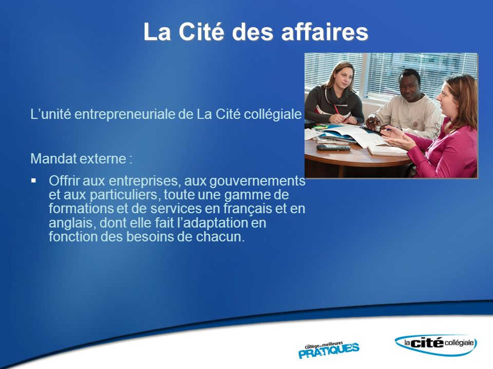 La Cité des affaires L'unité entrepreneuriale de La Cité collégiale