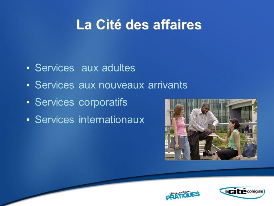 La Cité des affaires Services aux adultes