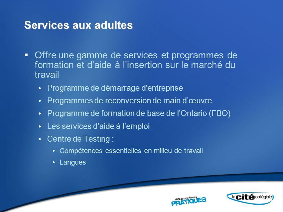 Services aux adultes Offre une gamme de services et programmes de formation et d'aide à l'insertion sur le marché du travail.