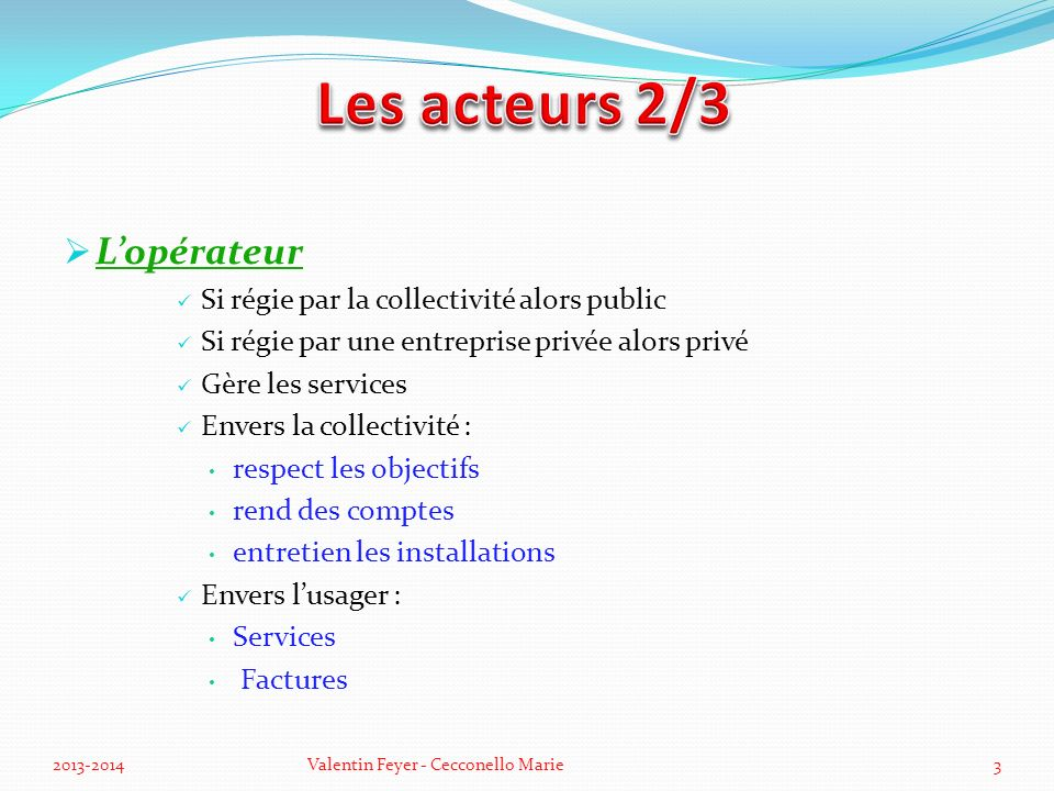 Les acteurs 2/3 L'opérateur Si régie par la collectivité alors public
