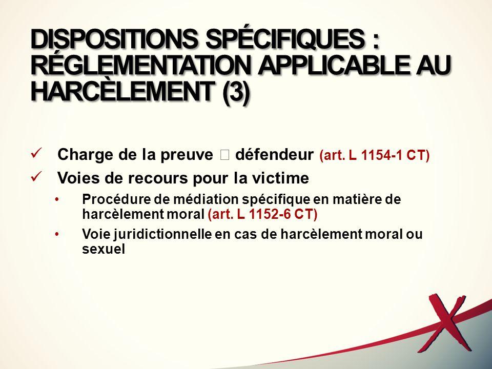 DISPOSITIONS SPÉCIFIQUES : RÉGLEMENTATION APPLICABLE AU HARCÈLEMENT (3)