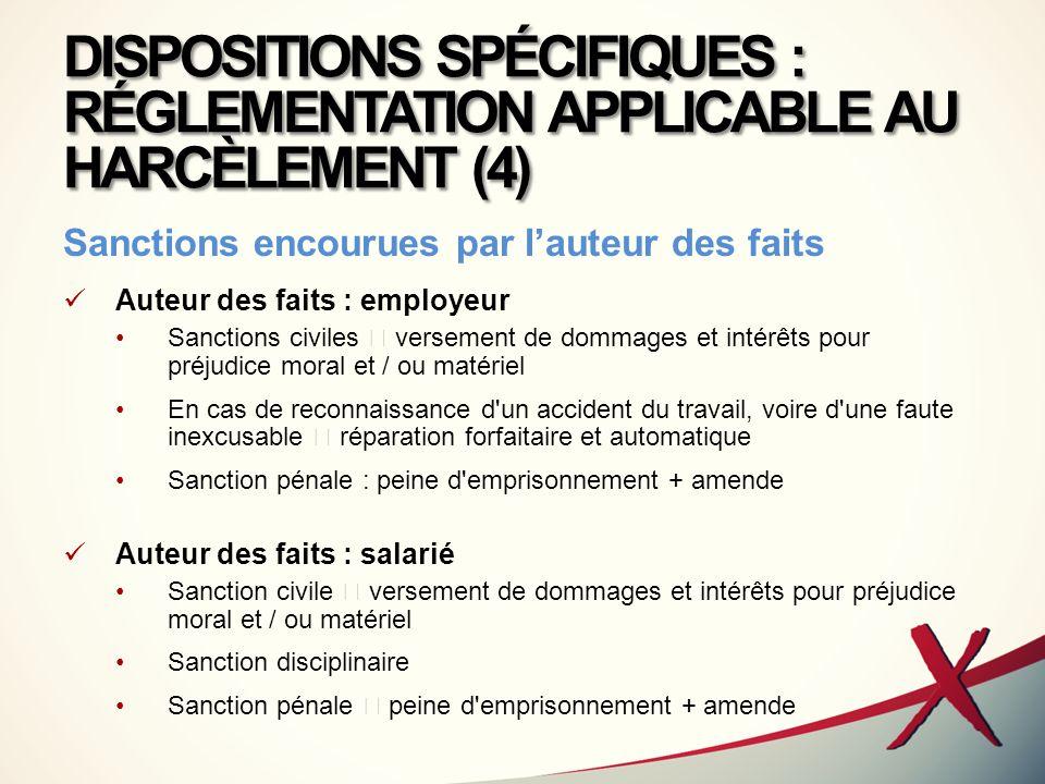 DISPOSITIONS SPÉCIFIQUES : RÉGLEMENTATION APPLICABLE AU HARCÈLEMENT (4)
