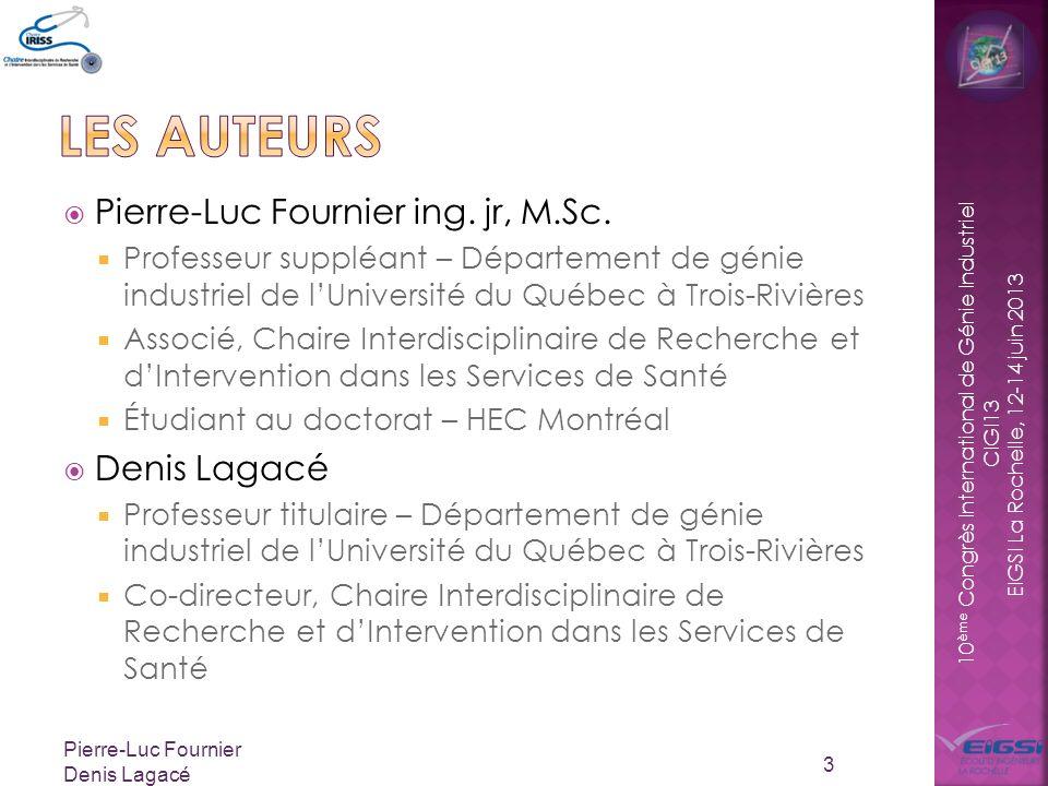 Les auteurs Pierre-Luc Fournier ing. jr, M.Sc. Denis Lagacé