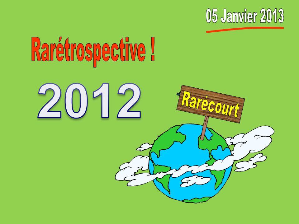 05 Janvier 2013 Rarétrospective ! 2012 Rarécourt