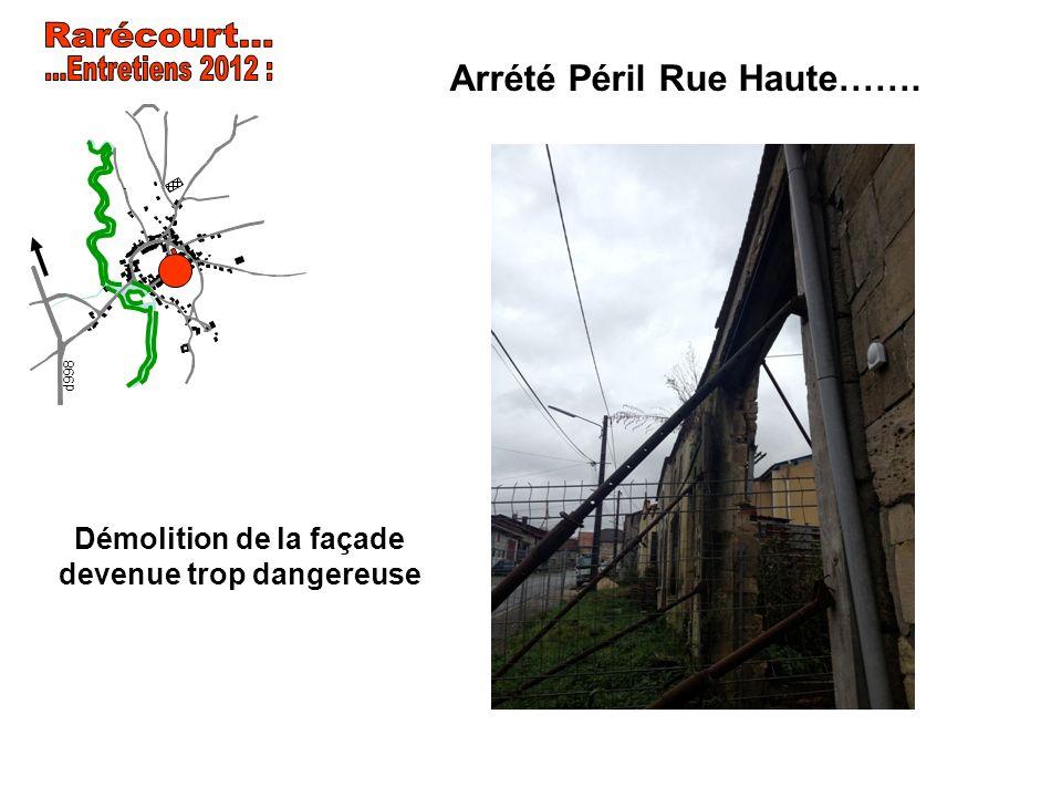 Rarécourt... ...Entretiens 2012 : Arrété Péril Rue Haute…….