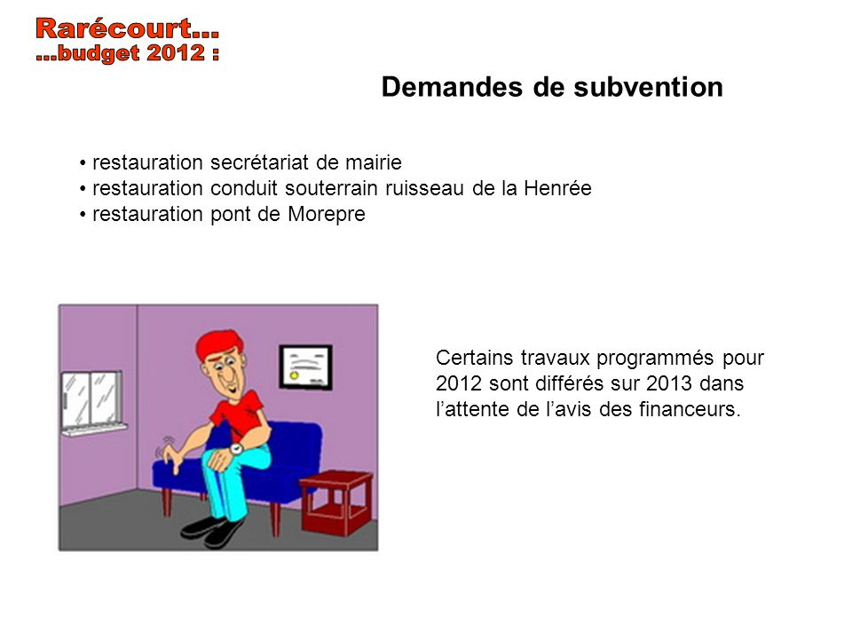 Rarécourt... ...budget 2012 : Demandes de subvention