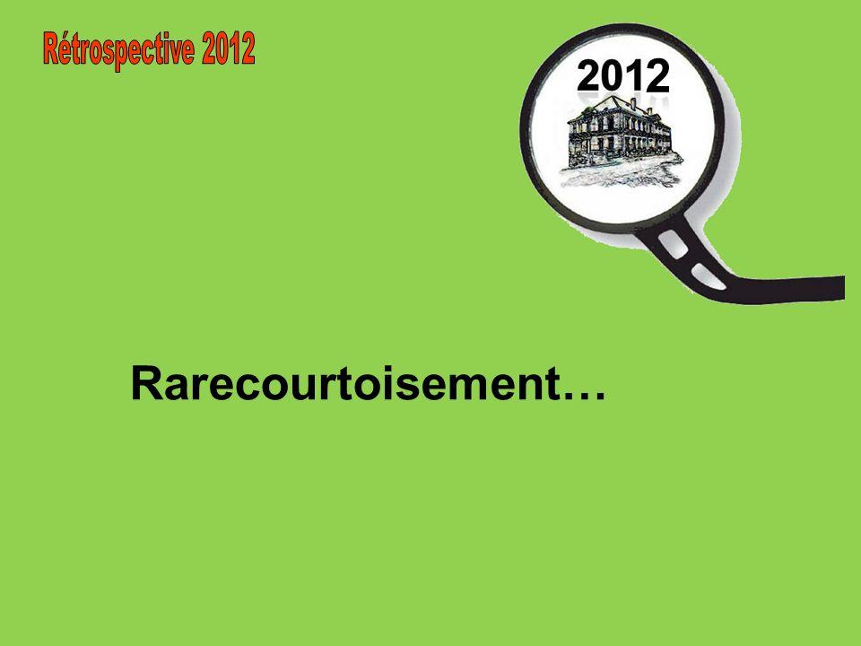 2 Rétrospective 2012 Rarecourtoisement…