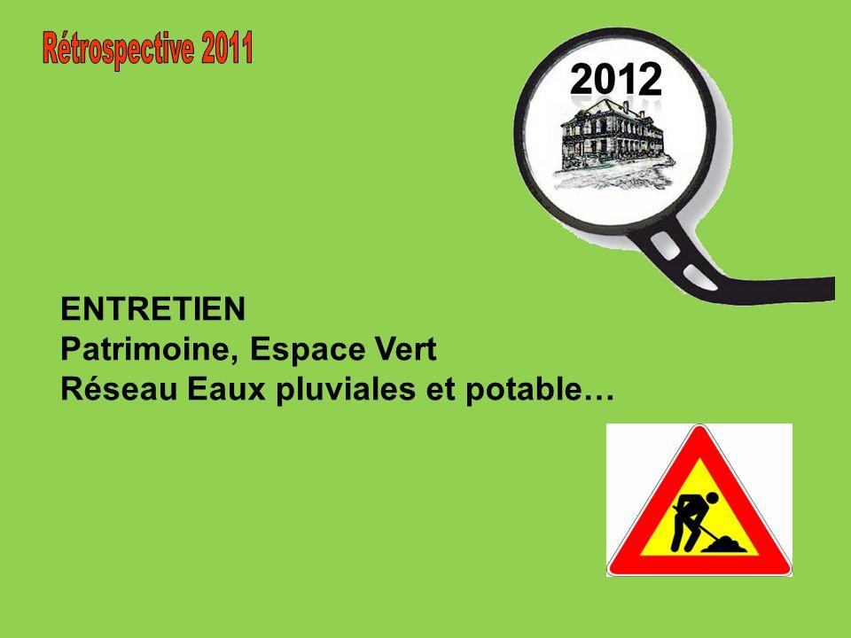 2 Rétrospective 2011 ENTRETIEN Patrimoine, Espace Vert