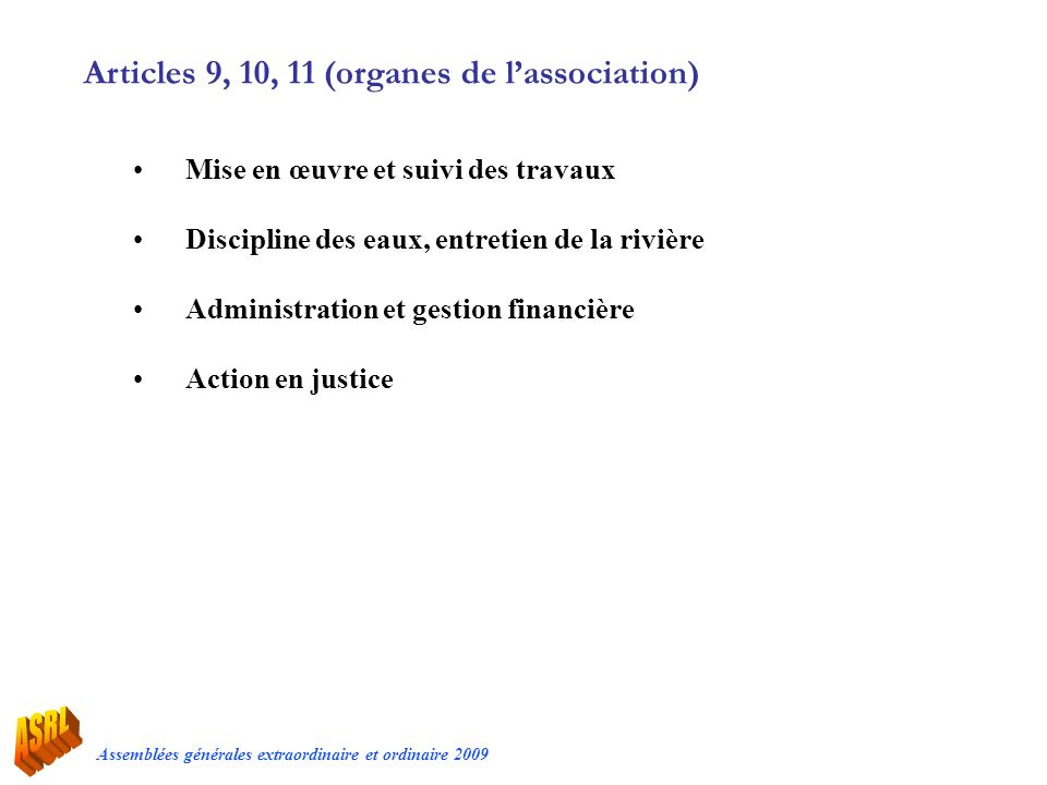 Articles 9, 10, 11 (organes de l'association)