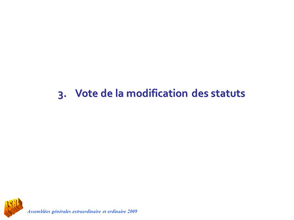 3. Vote de la modification des statuts