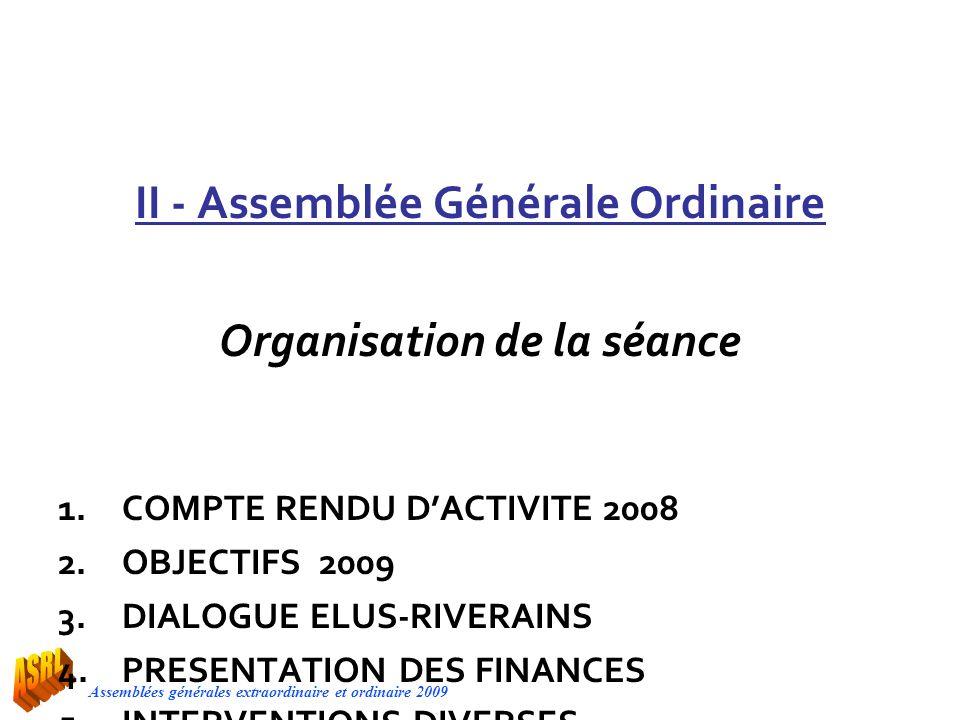 II - Assemblée Générale Ordinaire Organisation de la séance