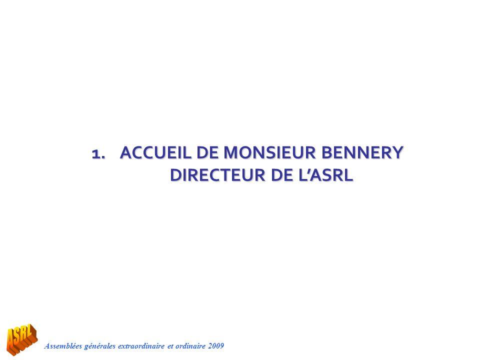 1. ACCUEIL DE MONSIEUR BENNERY DIRECTEUR DE L'ASRL