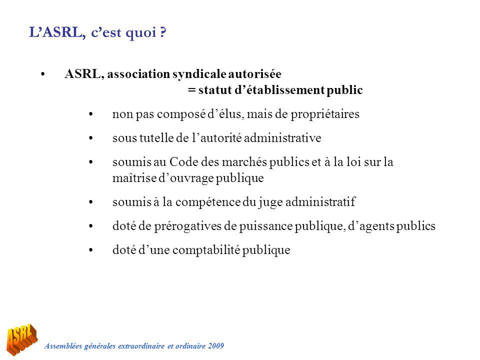 L'ASRL, c'est quoi ASRL, association syndicale autorisée = statut d'établissement public.