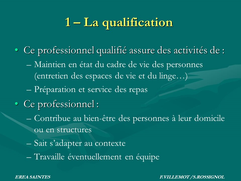 1 – La qualification Ce professionnel qualifié assure des activités de :