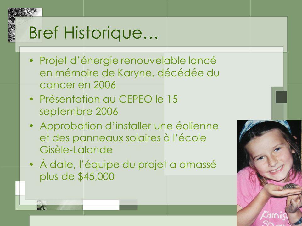 Bref Historique… Projet d'énergie renouvelable lancé en mémoire de Karyne, décédée du cancer en 2006.