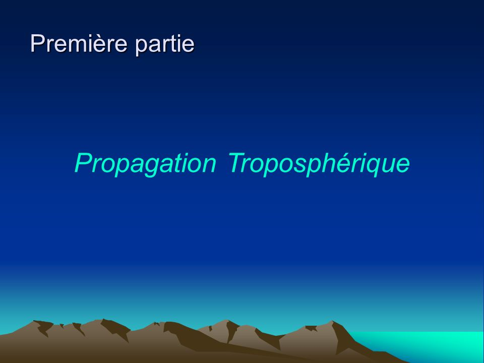 Propagation Troposphérique