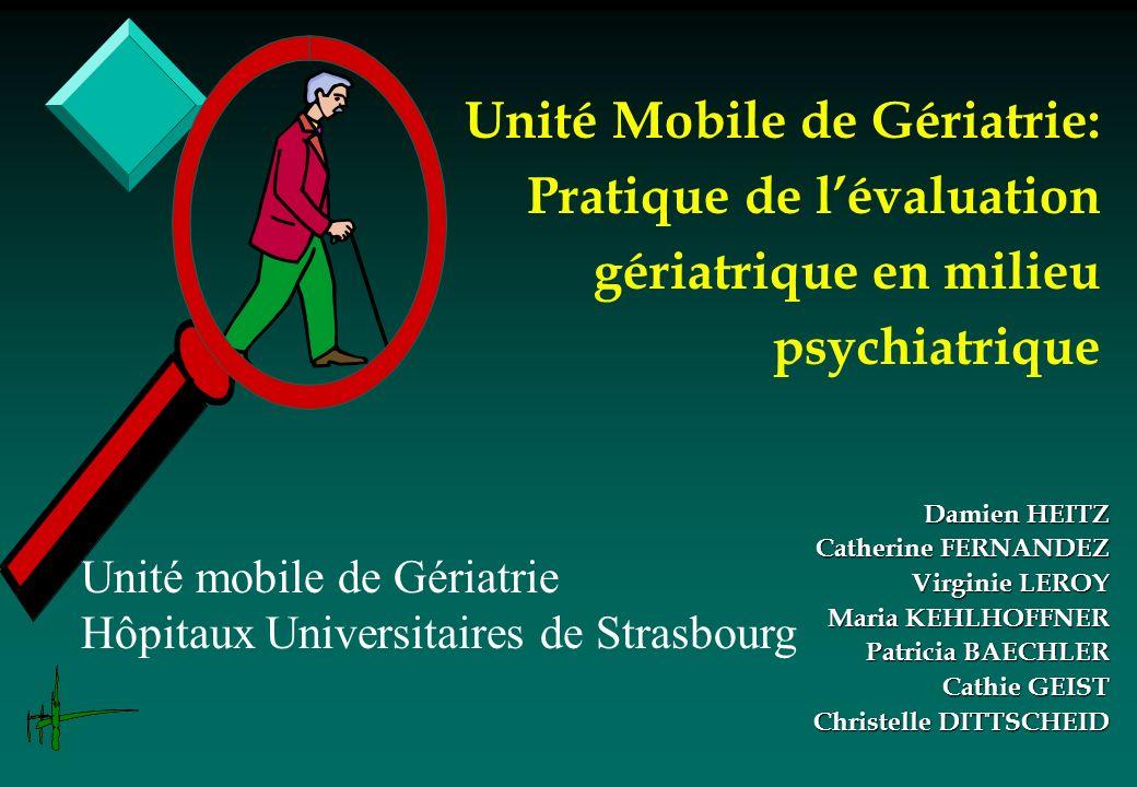 Unité Mobile de Gériatrie: Pratique de l'évaluation gériatrique en milieu psychiatrique