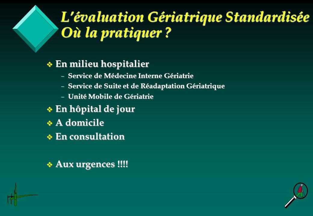 L'évaluation Gériatrique Standardisée Où la pratiquer