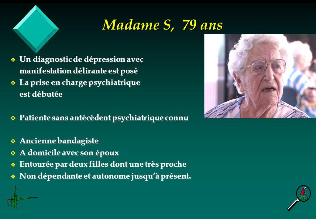 Madame S, 79 ans Un diagnostic de dépression avec
