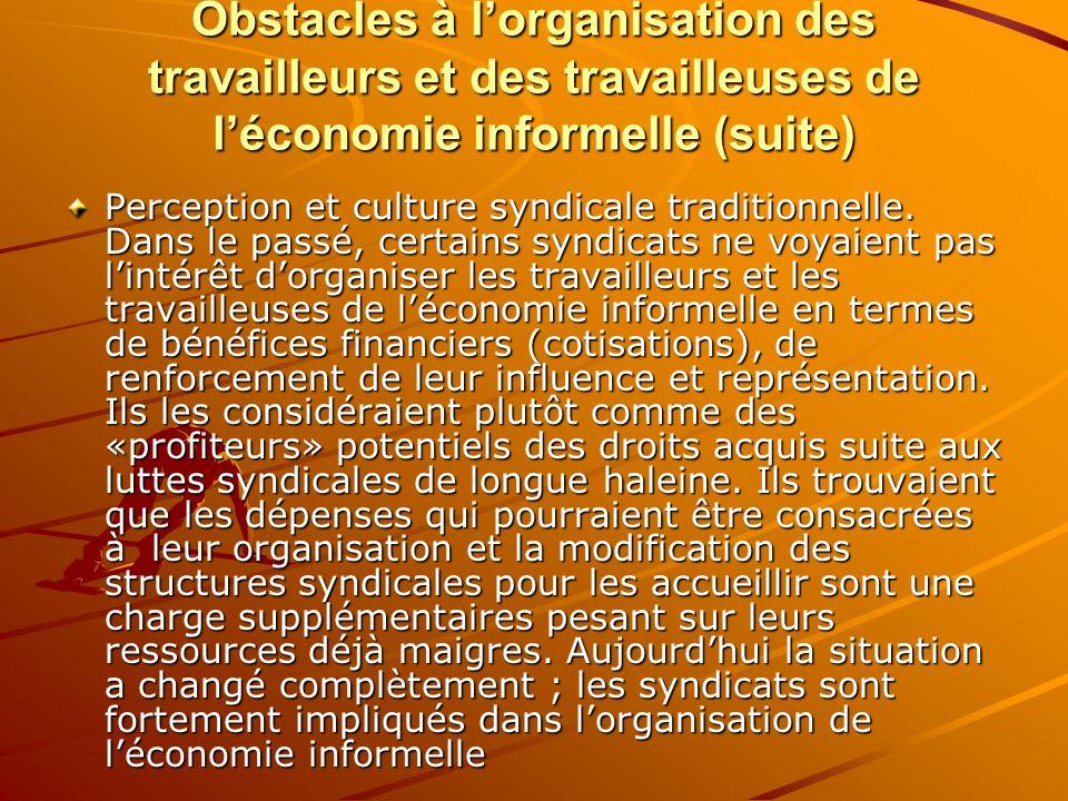 Obstacles à l'organisation des travailleurs et des travailleuses de l'économie informelle (suite)