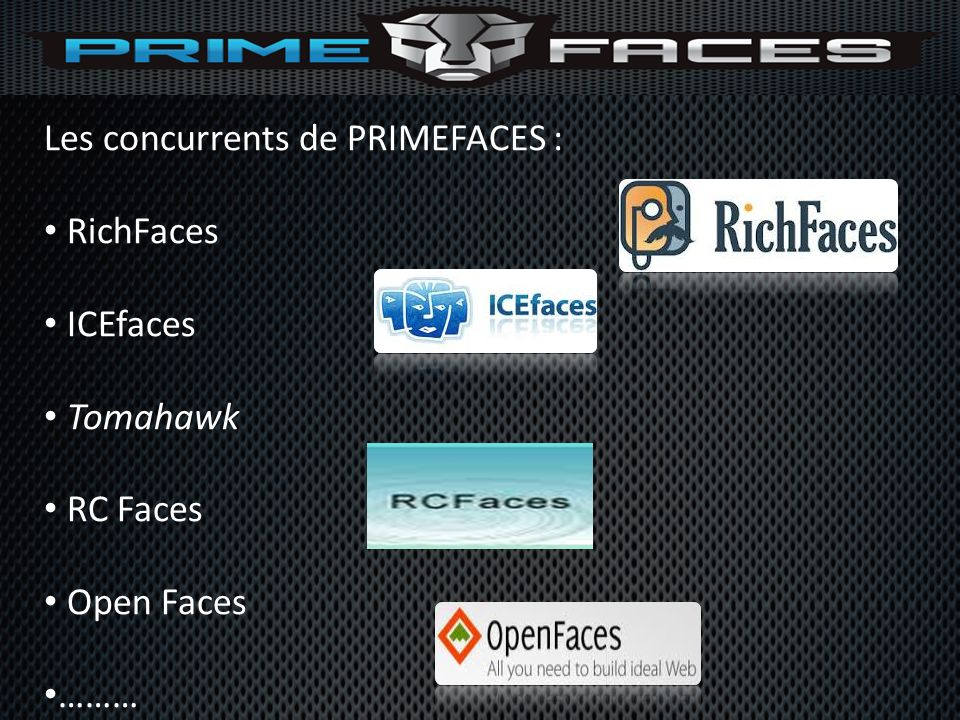 Les concurrents de PRIMEFACES :