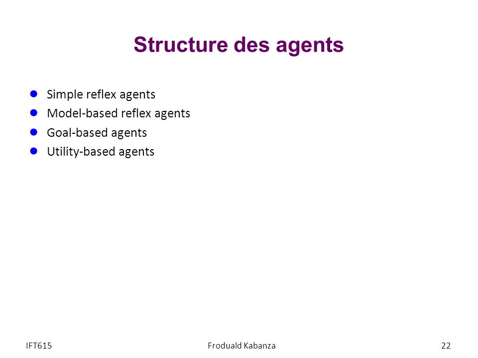 Structure des agents Simple reflex agents Model-based reflex agents