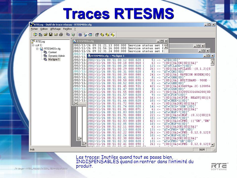 Traces RTESMS Les traces: Inutiles quand tout se passe bien, INDISPENSABLES quand on rentrer dans l'intimité du produit.