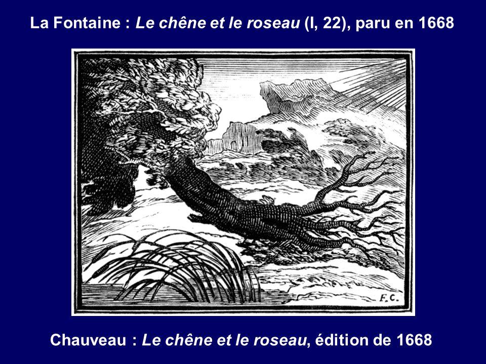 La Fontaine : Le chêne et le roseau (I, 22), paru en 1668